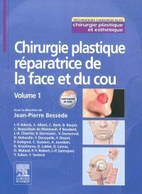 Chirurgie plastique réparatrice de la face et du cou. Volume 1