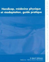 Handicap, médecine physique et réadaptation, guide pratique