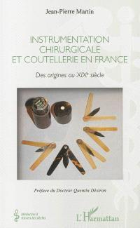 Instrumentation chirurgicale et coutellerie en France : des origines au XIXe siècle