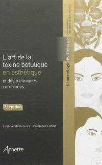 L'art de la toxine botulique en esthétique : et des techniques combinées