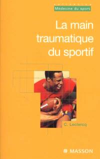La main traumatique du sportif