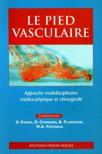 Le pied vasculaire : approche multidisciplinaire médico-physique et chirurgicale