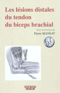 Les lésions distales du tendon du biceps brachial