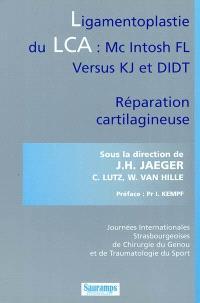 Ligamentoplastie du LCA, Mc Intosh FL versus KJ et DIDT : réparation cartilagineuse