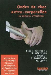 Ondes de choc extra-corporelles : en médecine orthopédique