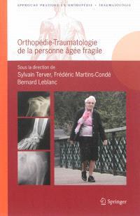 Orthopédie-traumatologie de la personne âgée fragile