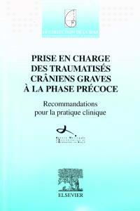 Prise en charge des traumatisés crâniens graves à la phase précoce : recommandations pour la pratique clinique