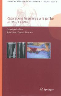 Réparations tissulaires à la jambe : de l'os... à la peau