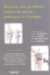 Révision des prothèses totales du genou : principes et stratégie