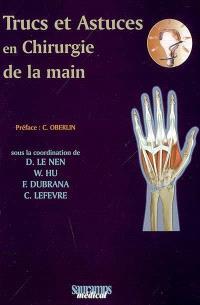 Trucs et astuces en chirurgie de la main