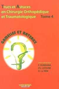 Trucs et astuces en chirurgie orthopédique et traumatologique. Volume 4