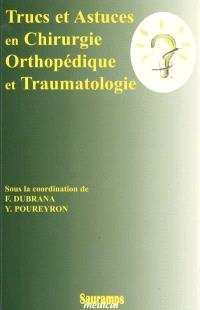 Trucs et astuces en chirurgie orthopédique et traumatologique. Volume 1