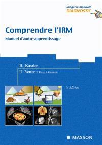 Comprendre l'IRM : manuel d'autoapprentissage