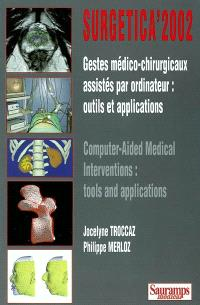 Gestes médico-chirurgicaux assistés par ordinateur : outils et applications = Computer-aided medical interventions : tools and applications