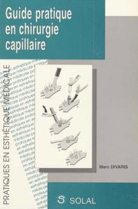 Guide pratique en chirurgie capillaire