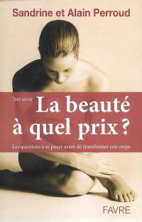 La beauté, à quel prix ? : les questions à se poser avant de transformer son corps