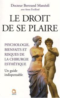 Le droit de se plaire : psychologie, bienfaits et risques de la chirurgie esthétique : comment prendre sa décision ?