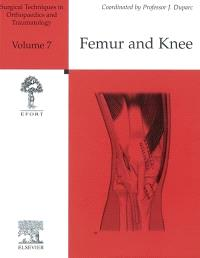 Surgical techniques in orthopaedics and traumatology. Volume 7, Femur and knee