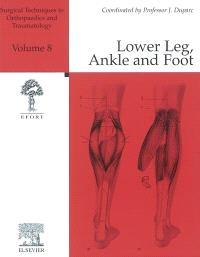 Surgical techniques in orthopaedics and traumatology. Volume 8, Lower leg, ankle and foot