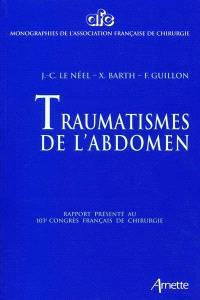 Traumatismes de l'abdomen : rapport présenté au 103e Congrès français de chirurgie, Paris, 2001