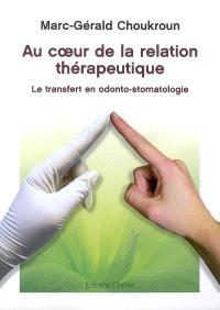 Au coeur de la relation thérapeutique : le transfert en odonto-stomatologie