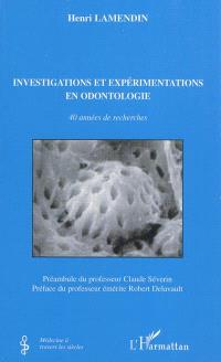 Investigations et expérimentations en odontologie : 40 années de recherche