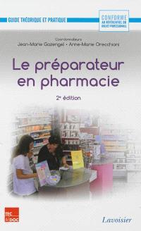 Le préparateur en pharmacie : guide théorique et pratique
