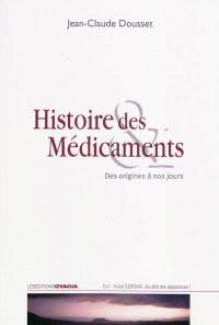 Histoire des médicaments : des origines à nos jours