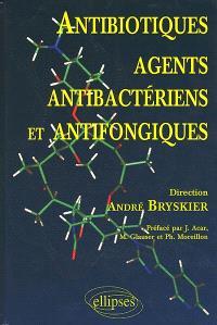 Antibiotiques, agents antibactériens et antifongiques