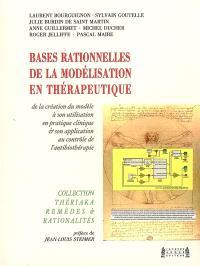 Bases rationnelles de la modélisation en thérapeutique : de la création du modèle à son utilisation en pratique clinique, application au contrôle de l'antibiothérapie