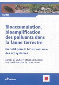 Bioaccumulation, bioamplification des polluants dans la faune terrestre : un outil pour la biosurveillance des écosystèmes