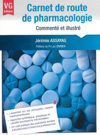 Carnet de route de pharmacologie : commenté et illustré