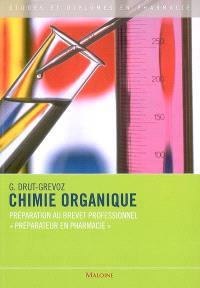 Chimie organique : préparation au brevet professionnel préparateur en pharmacie