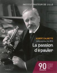 La passion d'épauler : Albert Calmette, codécouvreur du BCG
