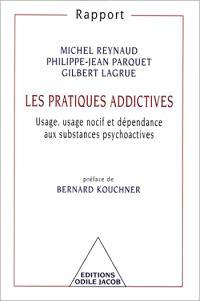 Les pratiques addictives : usage, usage nocif et dépendance aux substances psychotropes