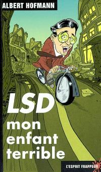 LSD : mon enfant terrible