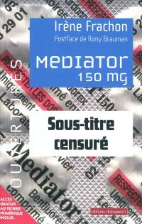 Mediator 150 mg : sous-titre censuré