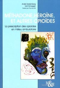 Méthadone, héroïne et autres opioïdes : la prescription d'opioïdes en milieu ambulatoire