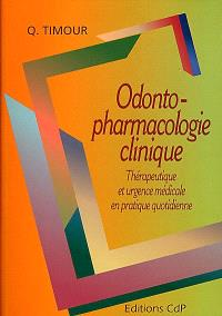 Odontopharmacologie clinique : thérapeutique et urgence médicale en pratique quotidienne