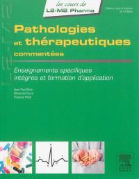 Pathologies et thérapeutiques commentées : enseignements spécifiques, intégrés et formation d'application