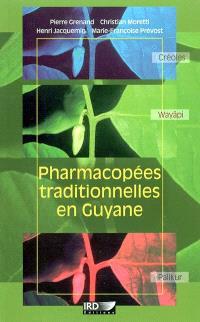 Pharmacopées traditionnelles en Guyane : Créoles, Wayapi, Palikur