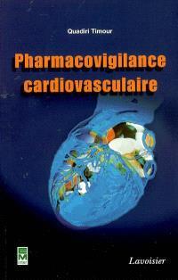 Pharmacovigilance cardiovasculaire