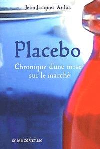 Placebo, chronique de la mise sur le marché d'un élixir psycho-actif