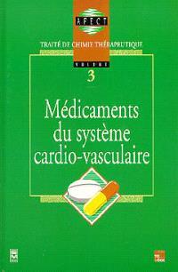 Traité de chimie thérapeutique. Volume 3, Médicaments du système cardio-vasculaire