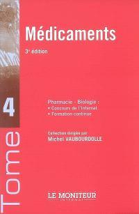 Pharmacie-biologie : concours de l'internat, formation continue. Volume 4, Médicaments