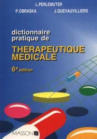 Dictionnaire pratique de thérapeutique médicale