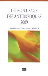 Du bon usage des antibiotiques 2009