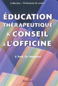 Education thérapeutique & conseil à l'officine : fiches techniques
