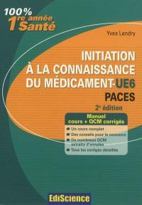 Initiation à la connaissance du médicament-UE6 : PACES : manuel cours + QCM corrigés