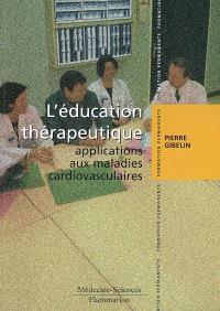 L'éducation thérapeutique : applications aux maladies cardiovasculaires